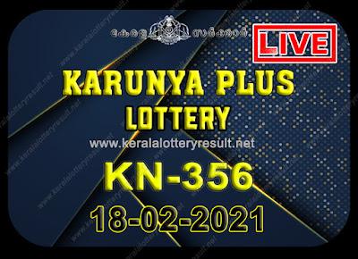 Kerala Lottery Result Karunya plus KN-356 18.02.2021,Karunya plus KN-356 , Karunya 18-02.2021 Karunya Result, kerala lottery result, lottery result kerala, lottery today result, today kerala lottery, lottery results kerala, lottery result today kerala, kerala lottery result today, today lottery results kerala, kerala lottery today results, kerala lottery live, kerala lottery today live, live lottery results