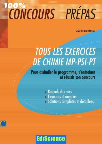 [PDF] Télécharger Livre Gratuit: Tous les exercices de chimie MP-PSI-PT : Pour assimiler le programme, s'entraîner et réussir son concours