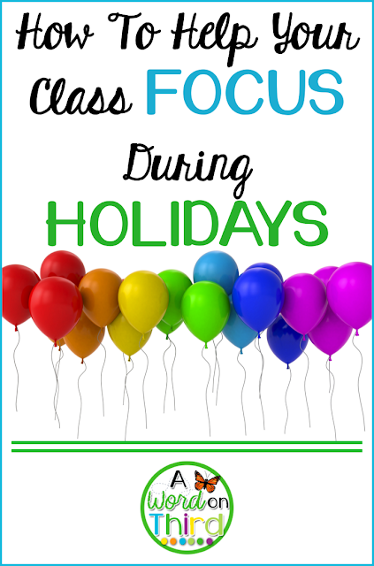 How To Help Your Class Focus During Holidays by A Word On Third