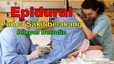 http://www.kateginting.com/2017/03/epidural-punca-sakit-belakang-selepas-bersalin.html