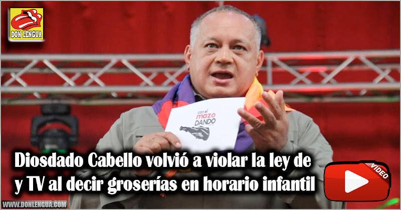 Diosdado Cabello volvió a violar la ley de Radio y TV al decir groserías en horario infantil