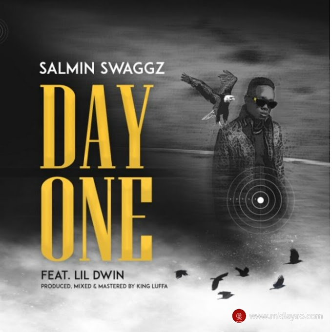 Audio : Salmin Swaggz ft. Lil Dwin - Day One | Download