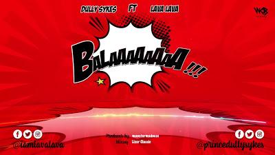 Download Audio | Dully Sykes Ft. Lava Lava - Balaa