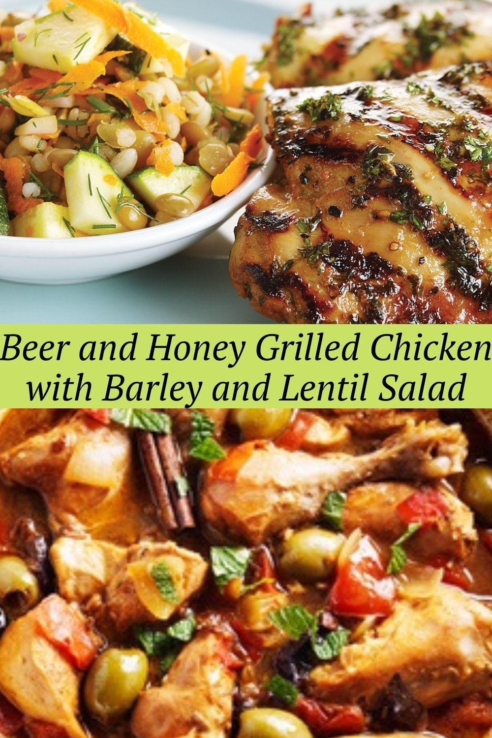 Beer and Honey Grilled Chicken with Barley and Lentil Salad