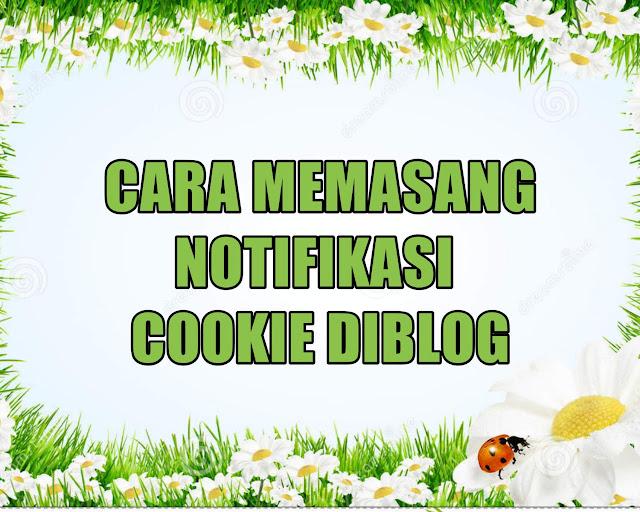 Cara Memasang Notifikasi Cookie DiBlog