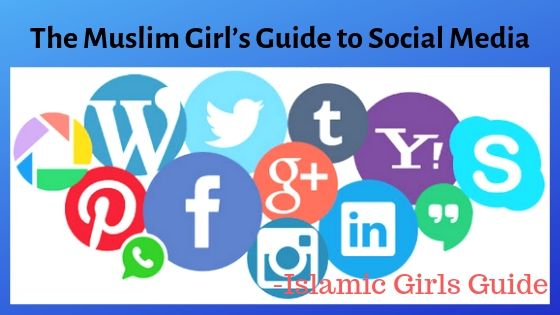 The Muslim Girl's Guide to Social Media | Islamic Girls Guide