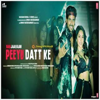 Marjaavaan – Peeyu Datt Ke (2019) MP3 Songs