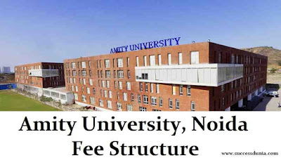 Amity University, Noida Fee Structure