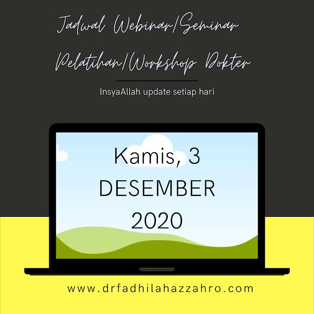Jadwal Webinar/ Seminar Pelstihan/ Workshop Kamis, 3 Desember 2020