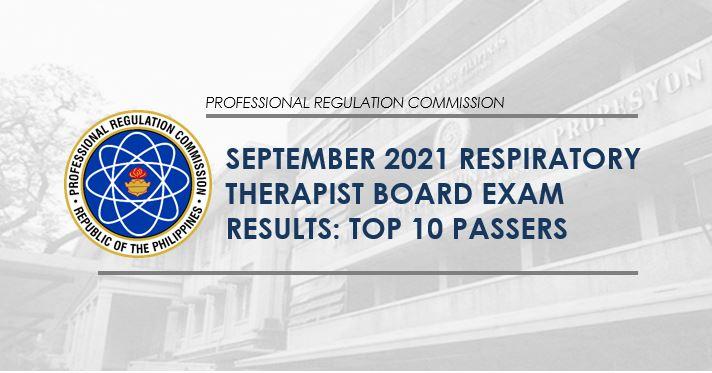 TOP 10 PASSERS: September 2021 Respiratory Therapist board exam result