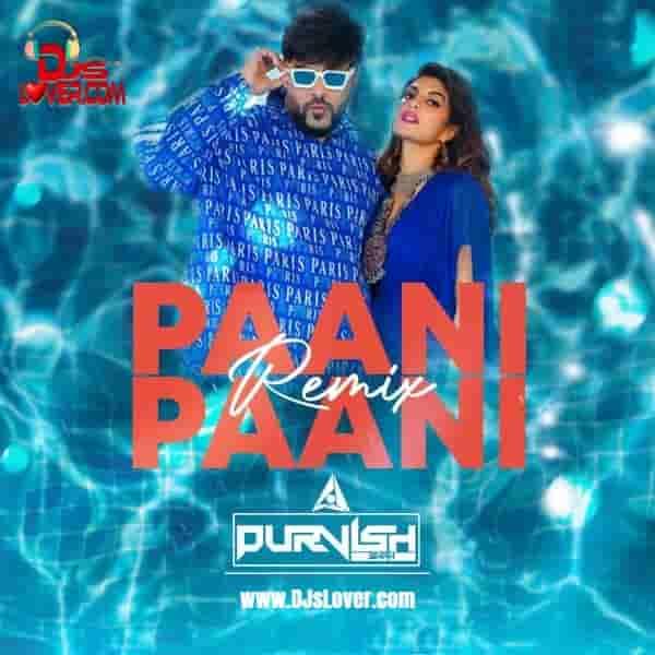Paani Paani Remix DJ Purvish mp3 download