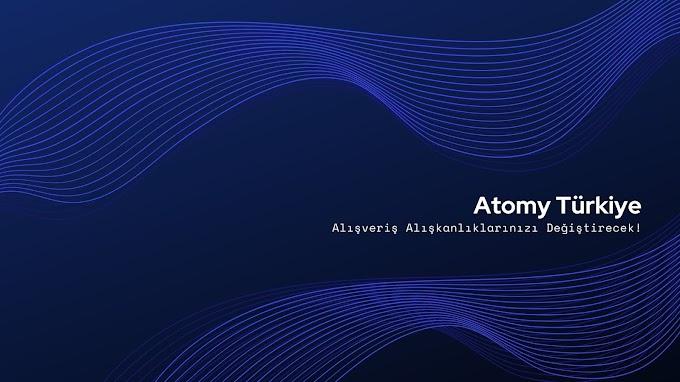 Atomy Global / Atomy Türkiye Alışveriş Alışkanlıklarınızı Değiştirecek!