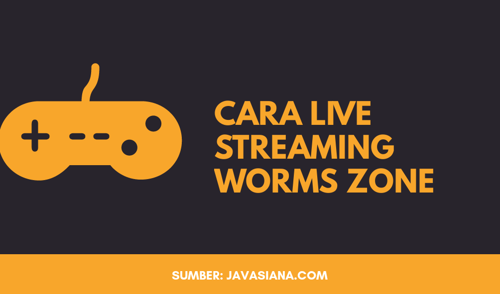 Cara Live Streaming Worms Zone di Android