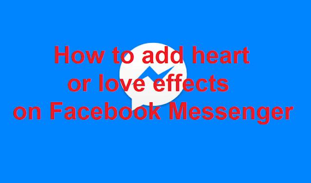 Facebook Messenger heart or love effects