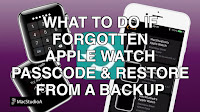 Reset Apple Watch Forgotten Passcode and Restore From A Backup