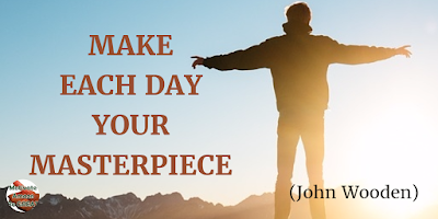 "Motivational Quotes For Work: ""Make each day your masterpiece."" - John Wooden"
