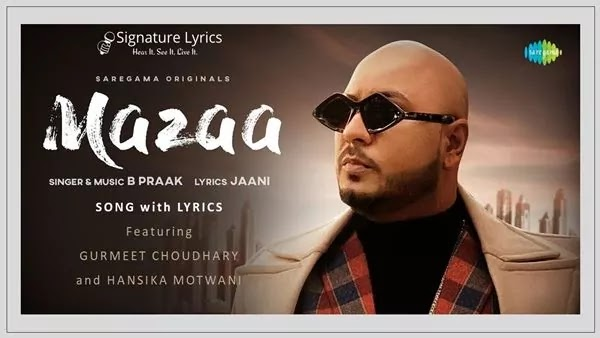 मज़ा MAZAA Lyrics - B Praak   Jaani