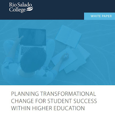 "Cover page of ""Rio Salado Business Planning: Student Success and Scaling Initiative."" Solid dark blue banner with picture of student studying with laptop and papers and pen. Text on top reads ""Rio Salado College White Paper"" Main text reads, ""Planning Transformational Change for Student Success."""