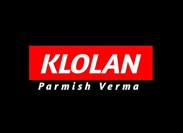 klolan parmish verma whatsapp status
