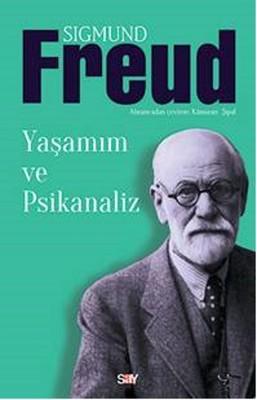 Sigmund Freud - Yaşamım ve Psikanaliz