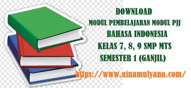 Download Modul Pembelajaran PJJ Bahasa Indonesia Kelas 7, 8, 9 SMP MTs Semester 1 (ganjil)