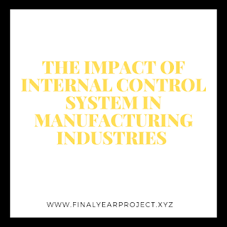 https://www.finalyearproject.xyz/2020/03/the-impact-of-internal-control-system.html