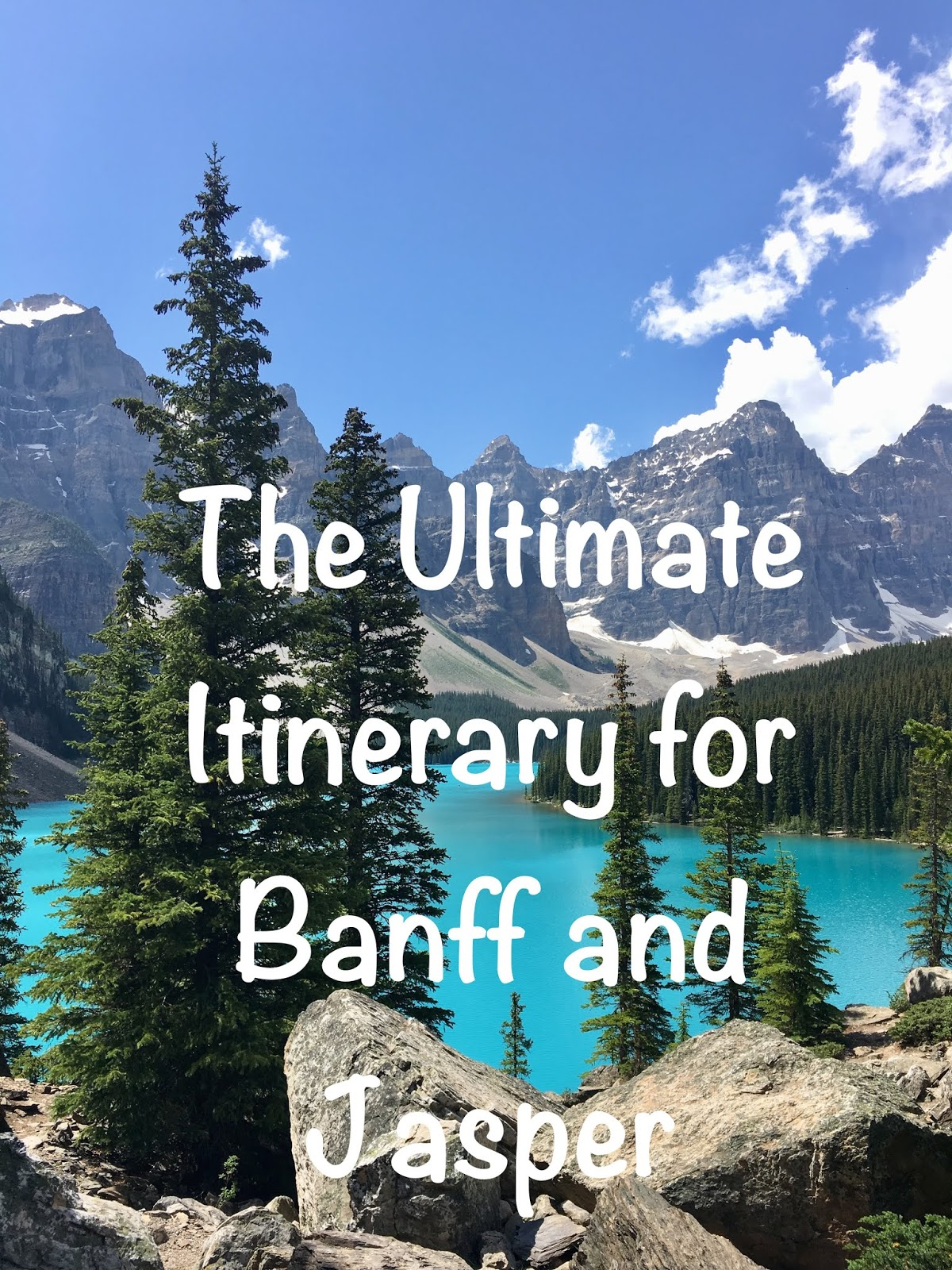 The Ultimate Itinerary for a trip to Banff and Jasper | Trip to Banff | 9 Days in Banff | What To Do On Your Trip to Banff | The Perfect Itinerary for Your Trip to Banff