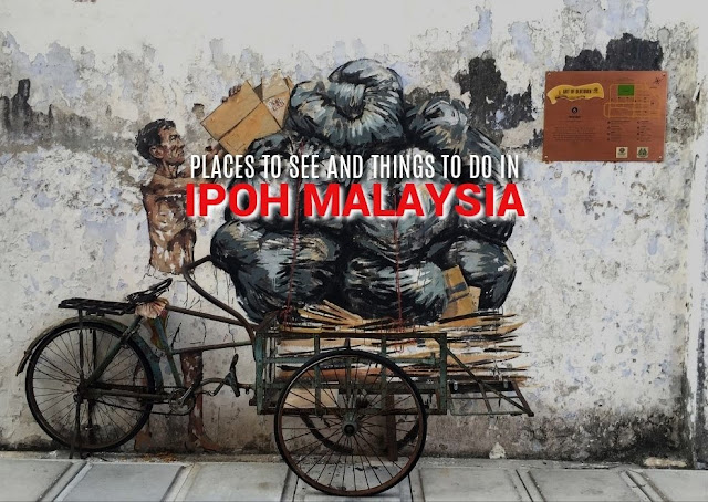 NEW UPDATED MALAYSIA TRAVEL GUIDE THINGS TO DO IN IPOH