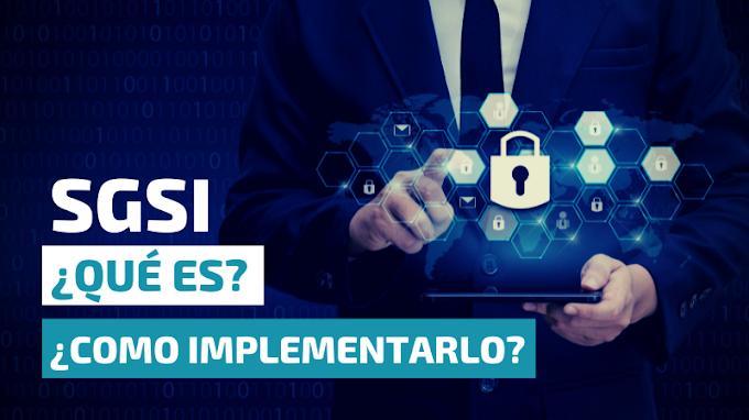 ¿Qué es el SGSI y cómo aplicarlo en tu empresa?