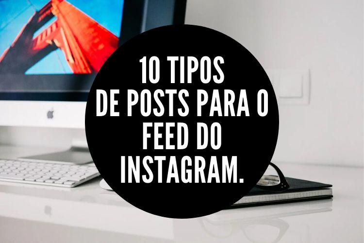 Instagram: 10 Tipos de Posts para arrasar no Feed.