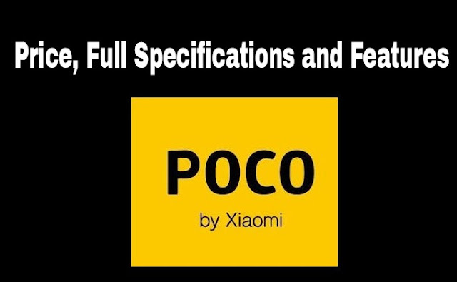 Xiaomi Pocophone F1 Price, Full Specifications and Features