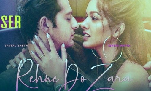 Rehne Do Zara Lyrics - Vatsal Sheth