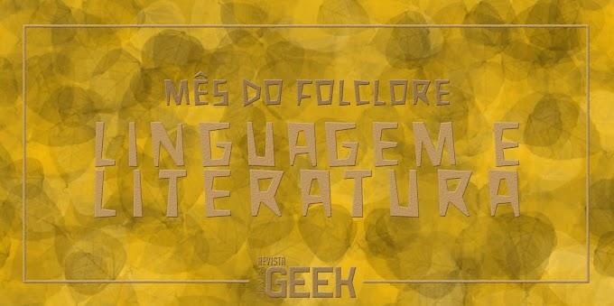 Mês do Folclore: Literatura e Linguagem