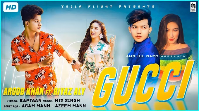 Gucci Song Lyrics- Aroob Khan Ft Riyaz Aly | Punjabi Song | lyricspig