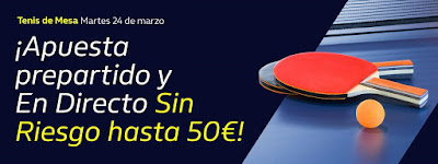william hill Hasta 50€ Gratis con el Tenis de Mesa 24 marzo 2020