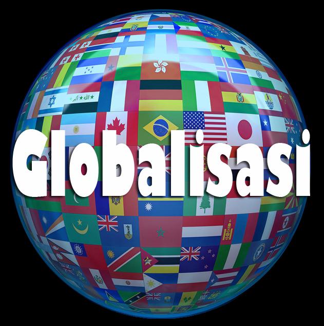 Pengertian Umum Globalisasi, Modernisasi dan Westernisasi ...