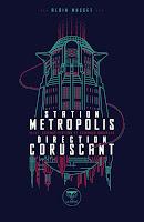Alain Musset  Station Metropolis, direction Coruscant  Ed. Le Belial'