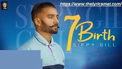 7 Birth Song Lyrics | Sippy Gill | 10 Mint Records | New Punjabi Song 2020