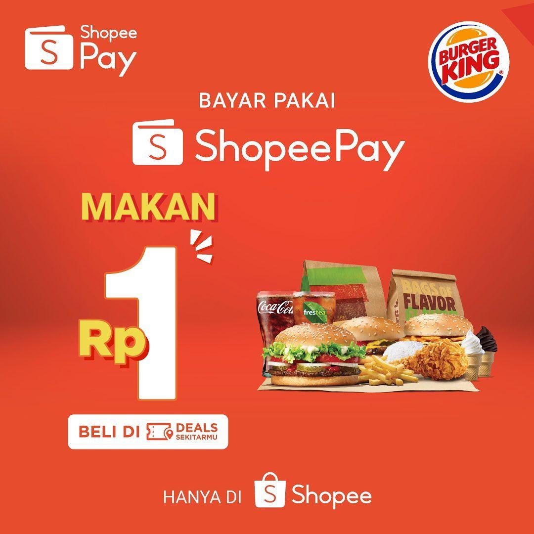 Promo Burger King Makan Cuma Rp 1,- Bayar Pakai ShopeePay