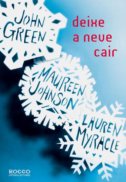 #EspecialdeNatal: Deixe a Neve Cair - John Green, Maureen Johnson e Lauren M.