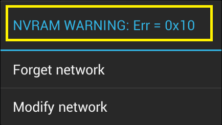 Android Activists: NVRAM WARNING: Err = 0x10 FIXED FOR