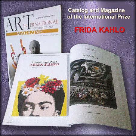 """Catálogo del Premio Internacional FRIDA KAHLO y la  Revista """"Art International Contemporary Magazine"""" en donde  se publicaron las obras de los artistas internacionales premiados."""