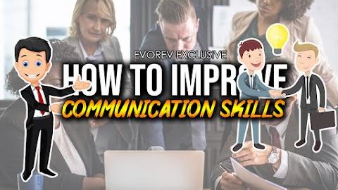 How to Improve Communication Skills Using 13 Delightful Strategies