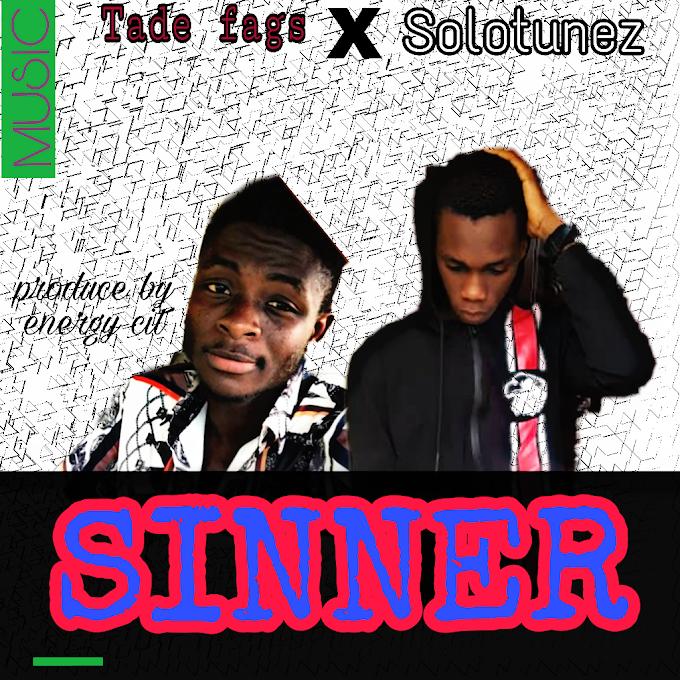 [Music] Solotunez ft. Tade fagz - Sinners