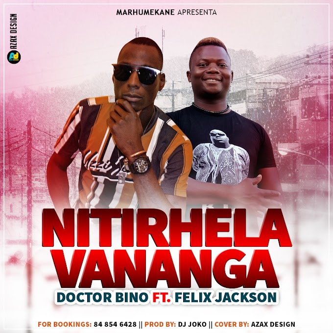 Dr. Bino feat. Félix Jackson - Nitirhela Vananga (2021) | Download Mp3