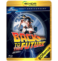 VOLVER AL FUTURO (1985) BDREMUX 2160P HDR MKV ESPAÑOL LATINO