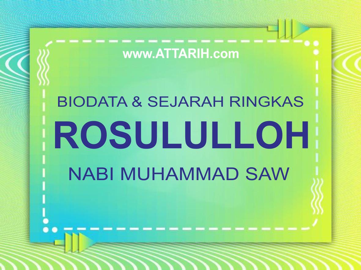 Biodata dan Sejarah Ringkas Rosululloh Nabi Muhammad SAW