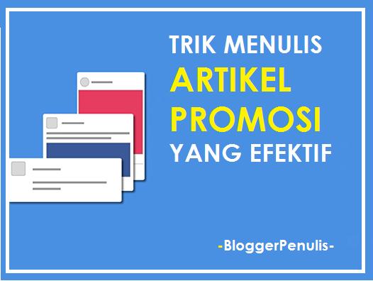 Trik Menulis Artikel Promosi yang Efektif