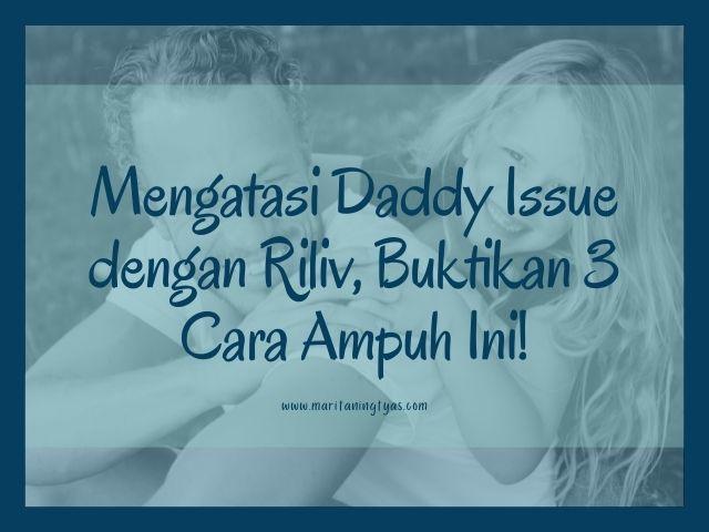 cara mengatasi daddy issue