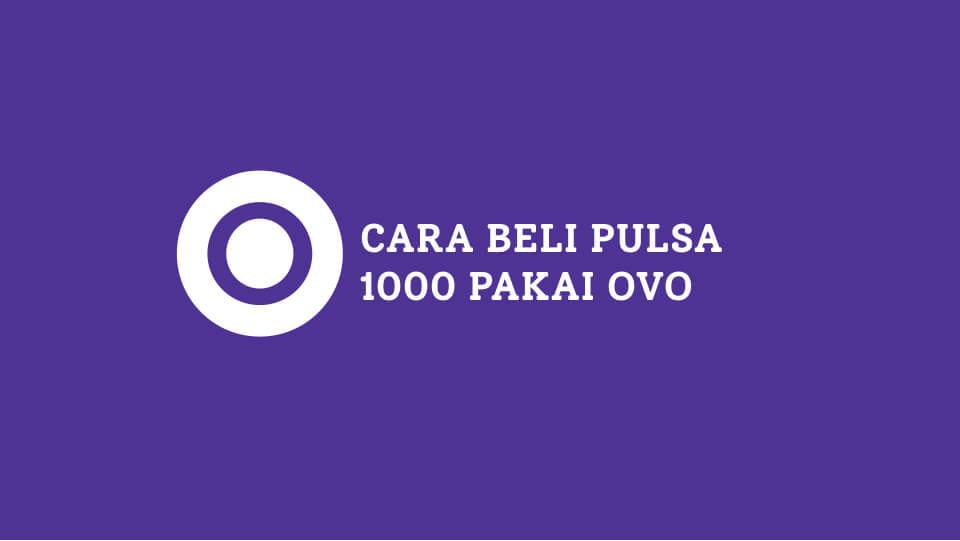 Cara Beli Pulsa 1000 Telkomsel Pakai OVO